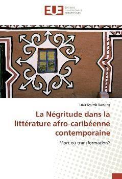La Négritude dans la littérature afro-caribéenne contemporaine