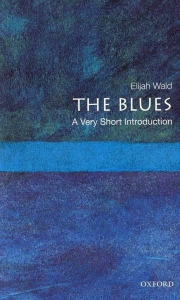 The Blues - A very short introduction