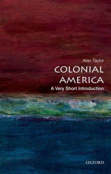 Colonial America - A very short introduction