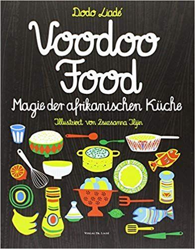 Voodoo Food - Magie der afrikanischen Küche
