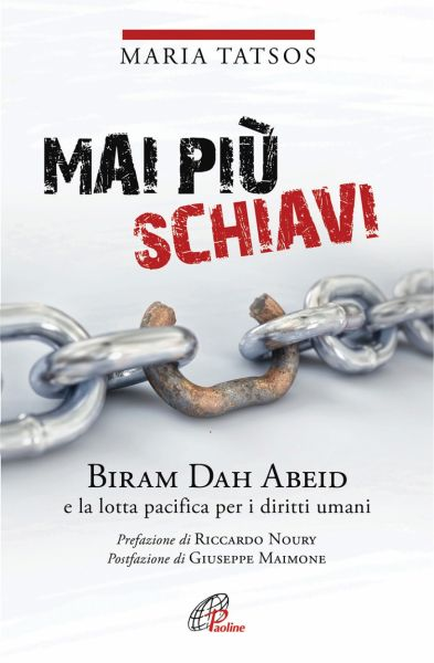 Mai più schiavi. Biram Dah Abeid e la lotta pacifica per i diritti umani
