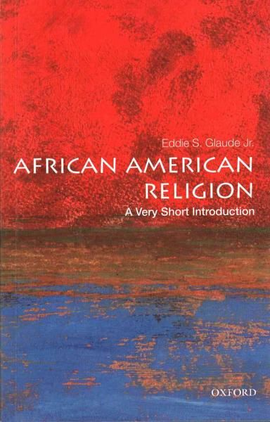 African American Religion - A very short introduction