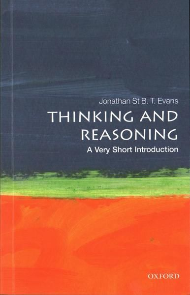 Thinking and Reasoning - A very short introduction
