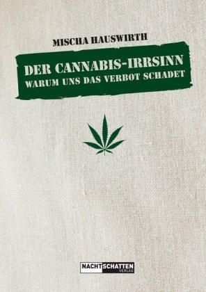 Der Cannabis-Irrsinn