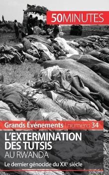 L'extermination des Tutsis au Rwanda